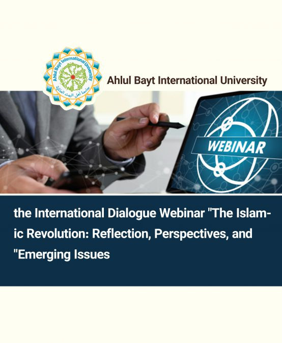 """the International Dialogue Webinar """"The Islamic Revolution: Reflection, Perspectives, and Emerging Issues"""""""